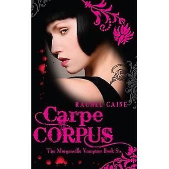 Carpe Corpus by Rachel Caine - 9780749007775 Book