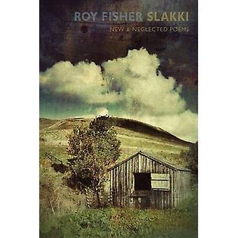 Slakki - poèmes nouveaux & négligées par Roy Fisher - Peter Robinson - 978178