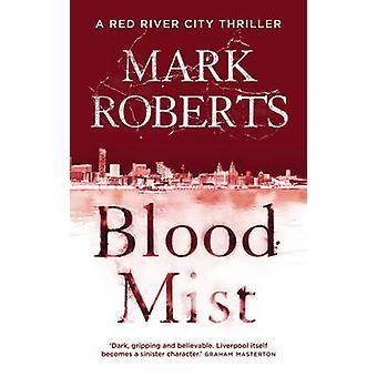 Brume de sang par Mark Roberts - livre 9781784082888