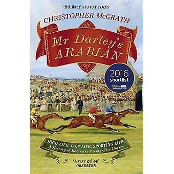 Mr Darley's Arabian - High Life - Low Life - Sporting Life - A History