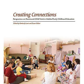 Creating Connections - Perspectives on Parent-and-Child Work in Waldor