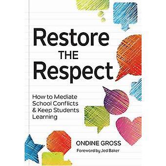 Herstel van het Respect - hoe te bemiddelen School conflicten en houden van de Student