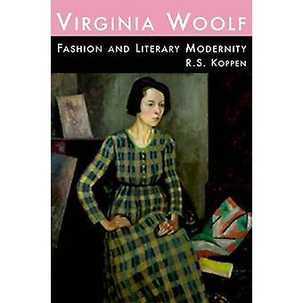 Virginia Woolf - Muoti ja kirjallisuuden nykyaika dr. R. S. Koppen -