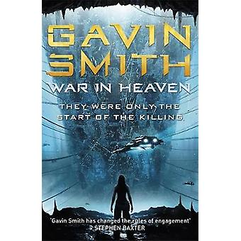 War in Heaven von Gavin G Smith