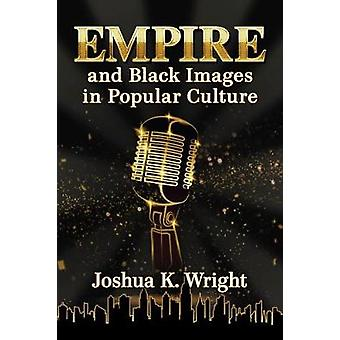 Empire and Black Images in Popular Culture by Empire and Black Images