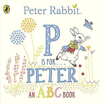 Peter Rabbit: P is for Peter (Peter Rabbit Baby Range)