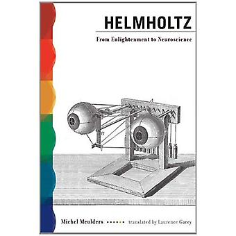 Helmholtz: From Enlightenment to Neuroscience