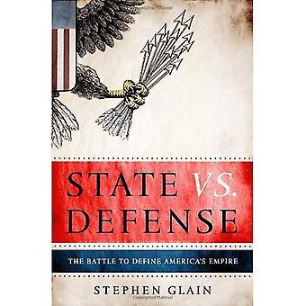 State vs Defence: The Battle to Define America's Empire