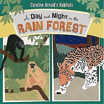A Tag und Nacht im Regenwald (Caroline Arnold Lebensräume)