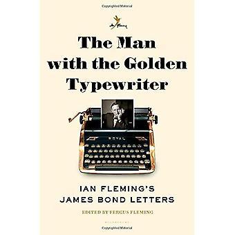 L'homme avec la machine à écrire d'or: lettres de James Bond de Ian Fleming