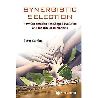 Sélection de synergique: Comment la coopération a façonné évolution et la montée de l'humanité