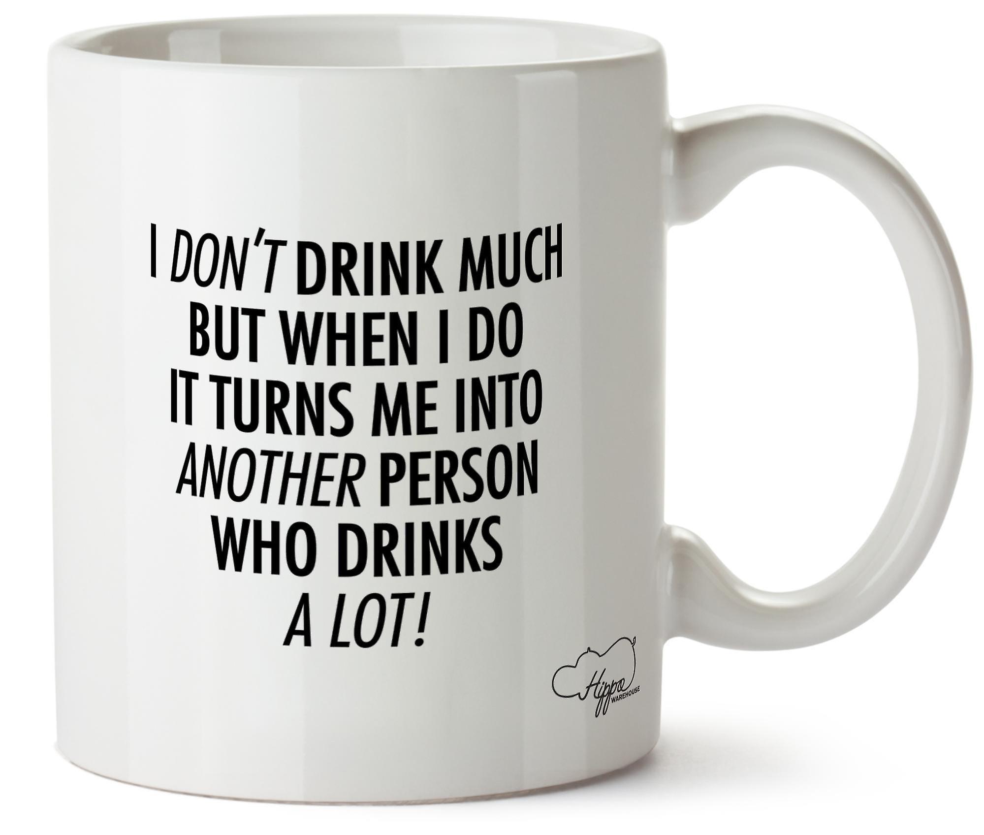 Hippowarehouse я не пью много, но когда я делаю это превращает меня в другой человек, который пьет много! 10 oz кружка Кубок