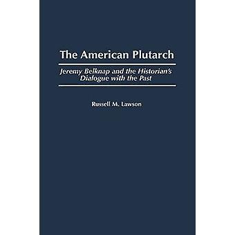 Die amerikanische Plutarch Jeremy Belknap und der Historiker Dialog mit der Vergangenheit von Lawson & Russell M.