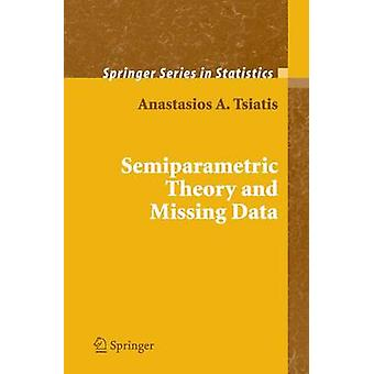 Semiparametric Theory and Missing Data by Tsiatis & Anastasios A.