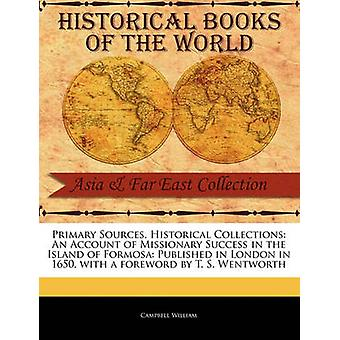 Ein Konto der missionarischen Erfolg in der Insel Formosa veröffentlicht in London im Jahre 1650 von William & Campbell