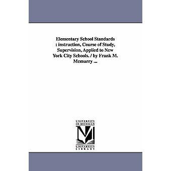 Elementary School Standards opetusta opinto jakso valvonta sovellettu New Yorkin kouluissa.  Frank M. McMurry... Tekijänä McMurry & Frank M. Frank Morton