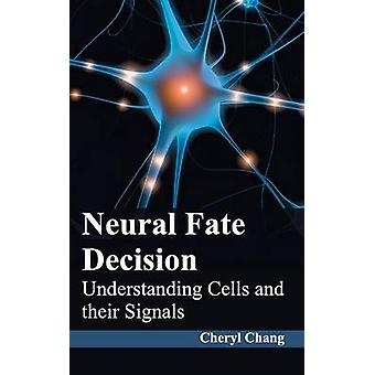 Neural Fate Decision Understanding Cells and their Signals by Chang & Cheryl