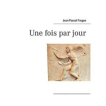 Une fois par jour ved Farges & JeanPascal