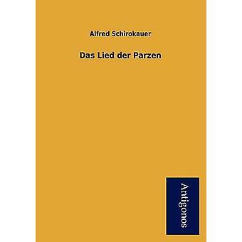 Das Lied Der Parzen by Schirokauer & Alfred