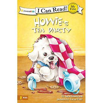 Howie's Tea Party by Sara Henderson - Aaron Zenz - 9780310716051 Book