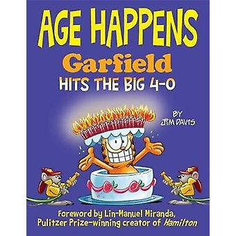 Age Happens - Garfield Hits the Big 4-0 by Age Happens - Garfield Hits
