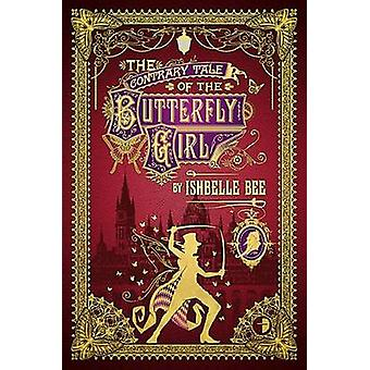The Contrary Tale of the Butterfly Girl - From the Peculiar Adventures