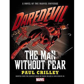Daredevil - the Man Without Fear Prose Novel by Paul Crilley - 9781302