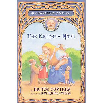 The Naughty Nork by Bruce Coville - Katherine Coville - 9781416908104