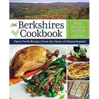 The Berkshires Cookbook - Farm-Fresh Recipes from the Heart of Massach