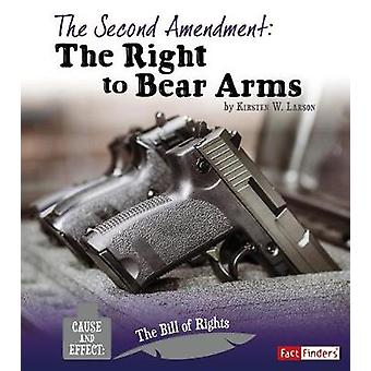 The Second Amendment - The Right to Bear Arms by Kirsten W Larson - 97