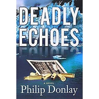 Deadly Echoes by Philip Donlay - 9781608091829 Book