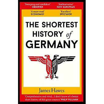 The Shortest History of Germany by James Hawes - 9781910400739 Book