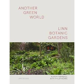 Another Green World - Linn Botanic Gardens - Encounters with a Scottis