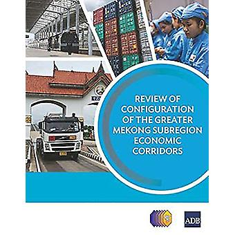 Review of Configuration of the Greater Mekong Subregion Economic Corr