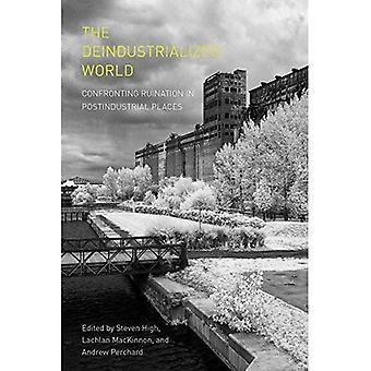 De Deindustrialized wereld: Confronting ondergang in de postindustriële plaatsen