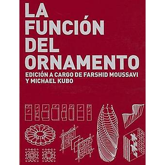 La Funcion del Ornamento by Farshid Moussavi - 9788496954311 Book