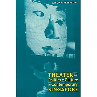 Theater and the politics of culture in contemporary Singapore