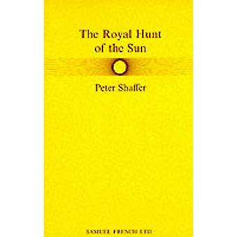 The Royal Hunt of the Sun by Shaffer & Peter