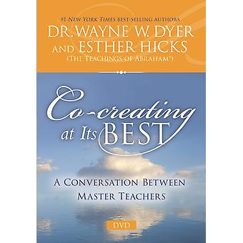 Cocreating at Its Best  A Conversation Between Master Teachers by Esther Hicks & Dr Wayne W Dyer