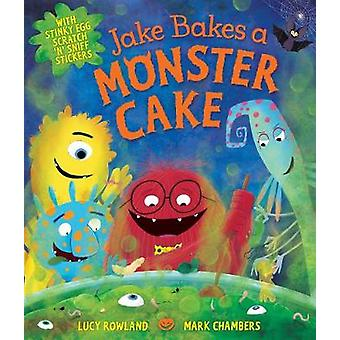 Jake Bakes a Monster Cake by Lucy Rowland