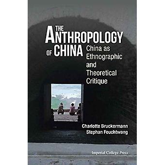 Anthropology Of China The China As Ethnographic And Theore by Stephan Feuchtwang