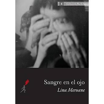 Sangre en el ojo von Meruane & Lina