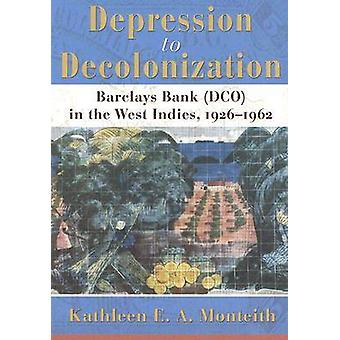 Depression to Decolonization - Barclays Bank (DCO) in the West Indies