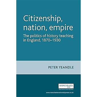 Citizenship Nation Empire by Peter Yeandle