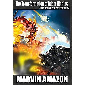 The Transformation of Adam Higgins the Corin Chronicles Volume 2 by Amazon & Marvin