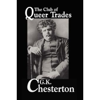 The Club of Queer Trades by Chesterton & G. & K.