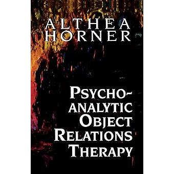 Psychoanalytic Object Relations Therapy by Horner & Althea J.
