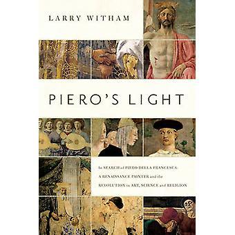Piero's Light - In Search of Piero Della Francesca - A Renaissance Pain