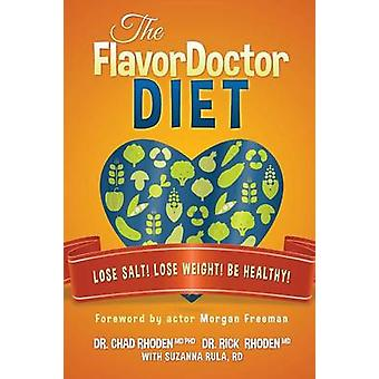 The FlavorDoctor Diet Lose Salt Lose Weight Be Healthy by Rhoden & Chad