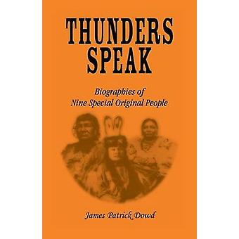 Thunder Speaks Biographies of Nine Special Original People by Dowd & James